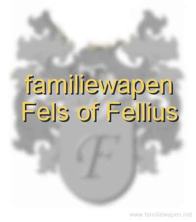 familiewapen Fels of Fellius